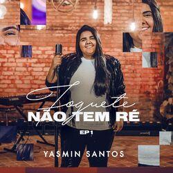 CD Yasmin Santos - Foguete Não Tem Ré 2021 - Torrent download