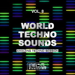 Album cover of World Techno Sounds, Vol. 8 (Amazing Techno Session)