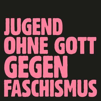 Jugend ohne Gott gegen Faschismus cover