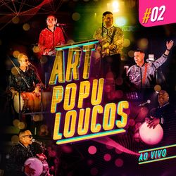 Art Popular – Artpopuloucos #02 (Ao Vivo) 2020 CD Completo