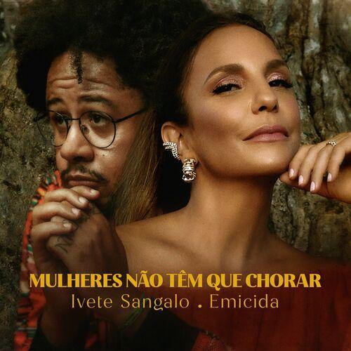 CD Ivete Sangalo Part. Emicida - Mulheres Não Têm Que Chorar - Torrent download