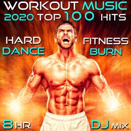Album cover of Workout 2020 100 Hits Hard Dance Fitness Burn 8 Hr DJ Mix