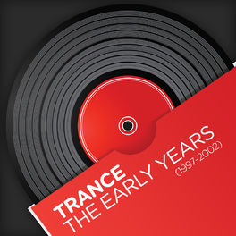 Album cover of Trance - The Early Years (1997-2002)