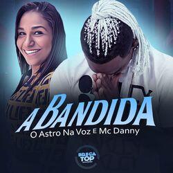 A Bandida - O Astro Na Voz (2020) Download
