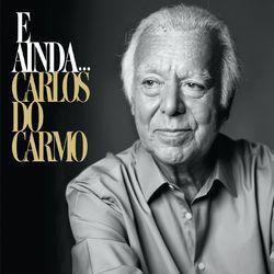 Download Carlos Do Carmo - E Ainda... 2021