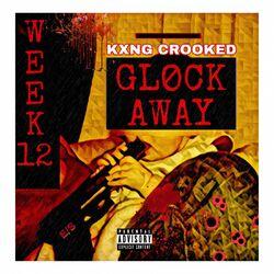 Kxng Crooked  –  Glock Away