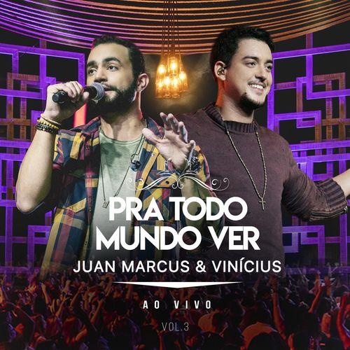 Capa Juan Marcus e Vinícius – Pra Todo Mundo Ver (Ao Vivo / Vol.3) 2020