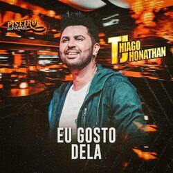 Eu Gosto Dela – Thiago Jhonathan (TJ)
