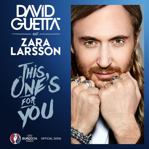 This One's For You (feat. Zara Larsson) (Official Song UEFA EURO 2016) - David Guetta