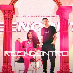 Música Reencontro - MC Lya (Com Maneiro Na Voz) (2020)