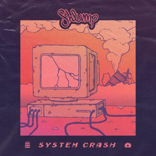 Shlump - System Crash [EP] 2019