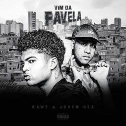 Vim da Favela (Com Kawe)