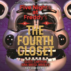 The Fourth Closet - Five Nights at Freddy's, Book 3 (Unabridged)
