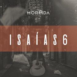 Isaías 6 (Ao Vivo) - Morada Download