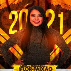 Michelly Rodrigues, Banda Flor Da Paixão – 2021 2021 CD Completo