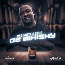 Capa Mc Rennan – Não Solta o Copo de Whisky 2021
