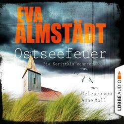 Ostseefeuer - Pia Korittkis zehnter Fall Audiobook