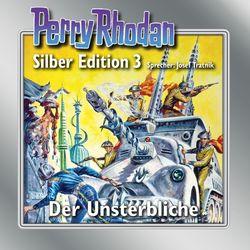 Der Unsterbliche - Perry Rhodan - Silber Edition 3
