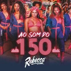 EP Ao Som do 150 - Mc Rebecca (2020) Download