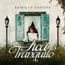 CD Kemilly Santos - Fica Tranquilo 2017 - Torrent download