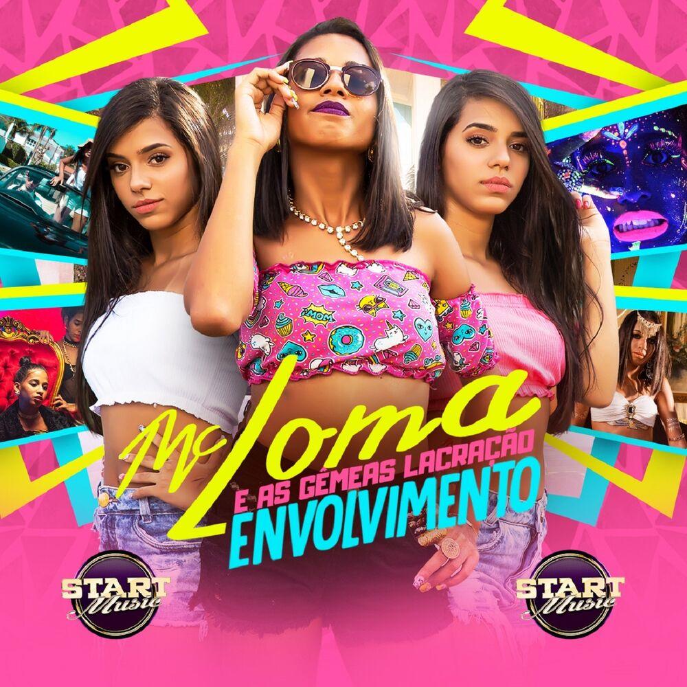 Baixar Envolvimento, Baixar Música Envolvimento - MC Loma e As Gêmeas Lacração 2018, Baixar Música MC Loma e As Gêmeas Lacração - Envolvimento 2018