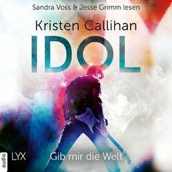 Idol - Gib mir die Welt, VIP-Reihe, Teil 1 (Ungekürzt) Audiobook