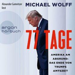 77 Tage - Amerika am Abgrund: Das Ende von Trumps Amtszeit (Ungekürzt) Audiobook
