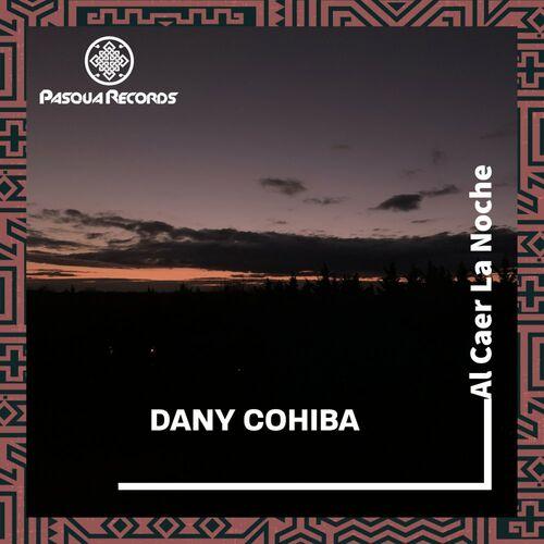 Dany Cohiba – Al Caer La Noche [Pasqua Records]