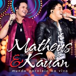 Download Matheus e Kauan - Mundo Paralelo (Ao Vivo) 2013