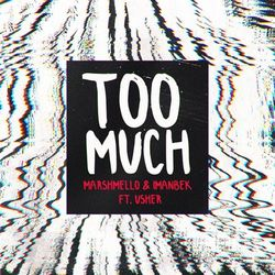 Too Much – Marshmello feat Imanbek e Usher