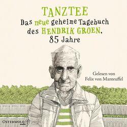 Tanztee (Das neue geheime Tagebuch des Hendrik Groen, 85 Jahre) Audiobook