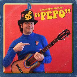 """""""Pepo"""" Cantando Con Pepo"""