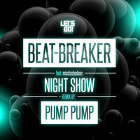 Night Show (Pump Pump rmx) - BEAT-BREAKER
