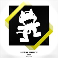 Ftw - LETS BE FRIENDS