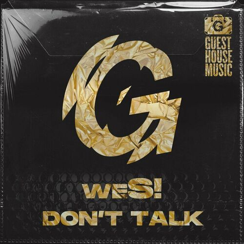 Wes! – Don't Talk [Guesthouse Music]