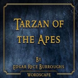 Tarzan of the Apes (By Edgar Rice Burroughs)