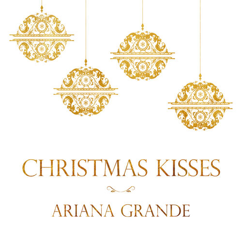 Baixar Single Christmas Kisses, Baixar CD Christmas Kisses, Baixar Christmas Kisses, Baixar Música Christmas Kisses - Ariana Grande 2018, Baixar Música Ariana Grande - Christmas Kisses 2018