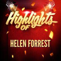 Helen Forrest: Highlights of Helen Forrest - Music Streaming
