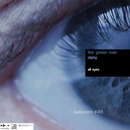 Download The Green Man (TGM) & Dany - All Eyes (Basswerk 46) (BW46) mp3