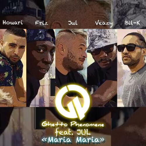Maria Maria - Ghetto Phénomène