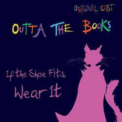 If the Shoe Fits, Wear It (Original Cast)