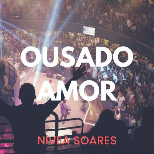 Baixar Música Ousado Amor – Nivea Soares (2018) Grátis