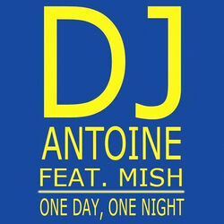 One Day, One Night (Short Edit) (feat. Mish) - DJ Antoine, Mish Download