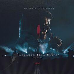 Download Rodrigo Torres - Marcados pela Glória (Ao Vivo) 2019