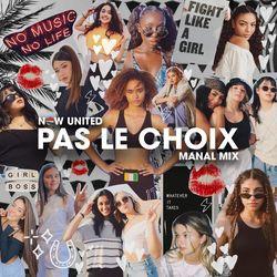 Pas Le Choix (Manal Mix) - Now United Download