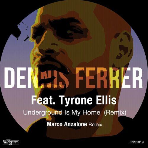 Dennis Ferrer Ft Tyron Ellis – Underground Is My Home (Remix) [King Street Sounds]