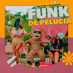 Funk de Pelúcia – Tati Zaqui e Bia Marques