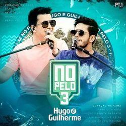 Hugo e Guilherme – No Pelo 3, Pt. 1 (2020) CD Completo