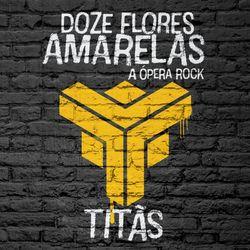 CD Titãs - Doze Flores Amarelas - A Ópera Rock 2018 - Torrent download