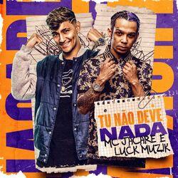 Download Mc Jacaré, Luck MUZIK - Tu Não Deve Nada 2020